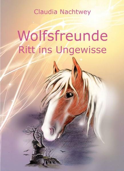 Wolfsfreunde: Ritt ins Ungewisse